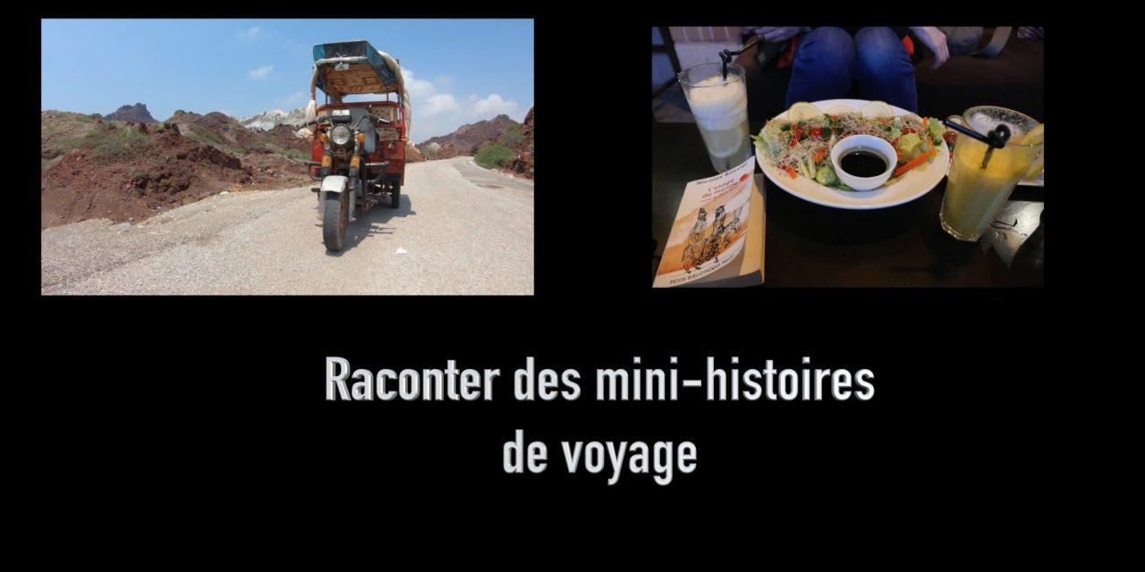 Savoir raconter des mini-histoires de voyage