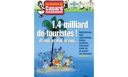 Chronique : 1,4 milliard de touristes ! Et moi, et moi, et moi….